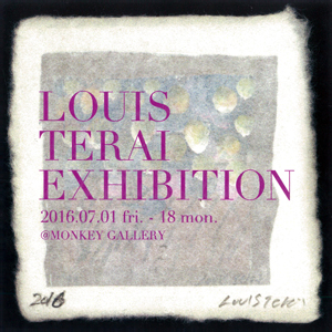 LOUIS TERAI EXHIBITION「In between」 -7/10 ART WORKSHOP-